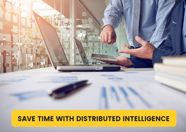 SAVE-TIME-WITH-DISTRIBUTED-INTELLIGENCE